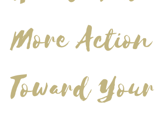 How To Take More Action Toward Your Goals