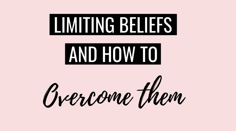Limiting Beliefs & How To Overcome Them
