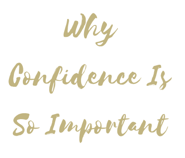 Why Confidence Is So Important